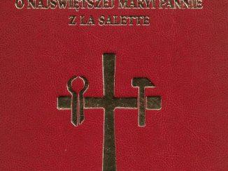 """Krakowskie Wydawnictwo """"La Salette""""opublikowało drugie wydanie zbioru tekstów liturgicznych związanych z kultem Matki Bożej Saletyńskiej."""