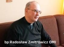 """Marcin Wrzos OMI:Na zachodzie i w środkowej Ukrainie jest spokój? O. bp Radosław Zmitrowicz OMI:Tu ludzie do siebie nie strzelają. Jest wprawdzie niebezpieczeństwo prowokacji i <a class=""""mh-excerpt-more"""" href=""""https://www.zyciezakonne.pl/opinie/wywiady/bp-radoslaw-zmitrowicz-omi-sen-o-wolnej-ukrainie-43258/"""" title=""""Bp Radosław Zmitrowicz OMI: Sen o wolnej Ukrainie"""">[...]</a>"""