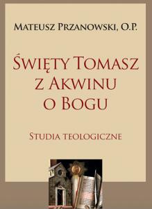 """fragment okładki książki """"Święty Tomasz z Akwinu o Bogu. Studia teologiczne"""""""
