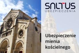 SALTUS Ubezpieczenia - ubezpieczenie mienia kościelnego