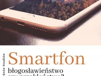 Smartfon w klasztorze. Smartfon za klauzurą. Smartfon w seminarium. Co z tym zjawiskiem robić? Walczyć czy je oswoić?
