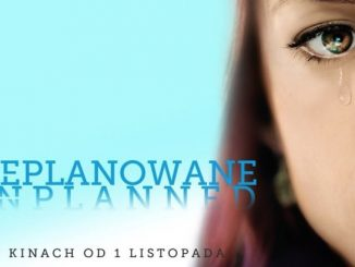 """Film """"Nieplanowane"""" obejrzało w Polsce dotychczas 323 tys. widzów. – Ten wynik jest dla nas bardzo pozytywnym zaskoczeniem – mówi Przemysław Wręźlewicz z Rafael Film, <a class=""""mh-excerpt-more"""" href=""""https://www.zyciezakonne.pl/wiadomosci/kraj/film-nieplanowane-obejrzalo-w-polsce-323-tys-widzow-91521/"""" title=""""Film """"Nieplanowane"""" obejrzało w Polsce 323 tys. widzów"""">[...]</a>"""