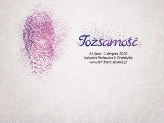 Tożsamość, to hasło tegorocznego spotkania młodych w Kalwarii Pacławskiej, które zaplanowane jest w dniach od 26 lipca do 1 sierpnia 2020 r.